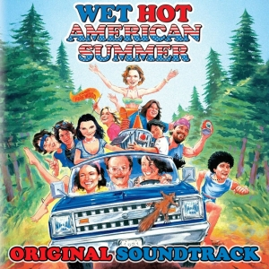 Wet Hot American Summer soundtrack